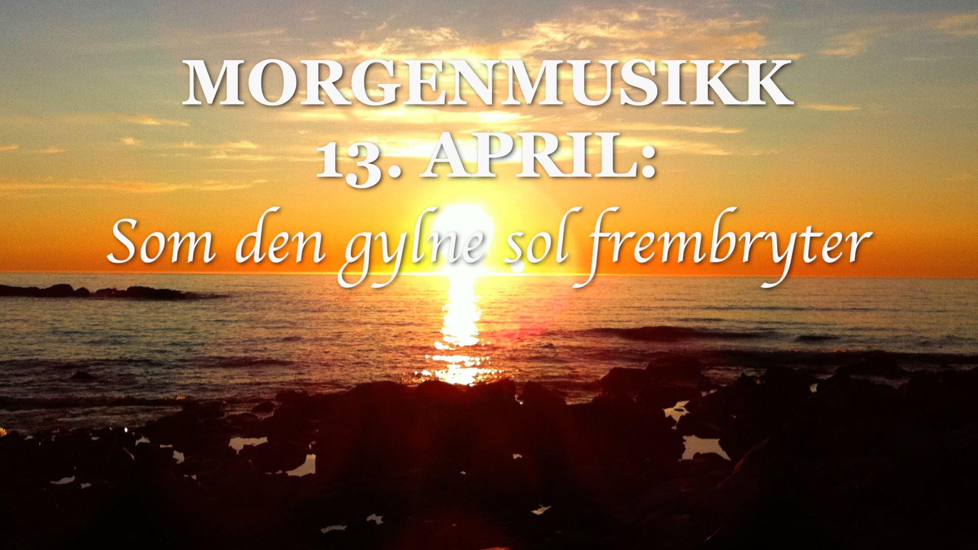 13. april Morgenmusikk