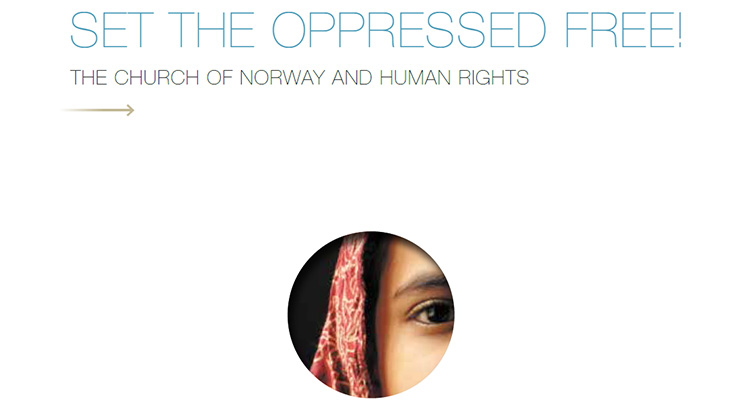 Set the oppressed free! The Church of Norway and human rights